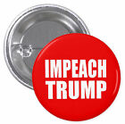 Impeach Trump PINBACK BUTTONS or MAGNETS pin donald badge impeachment anti #1234