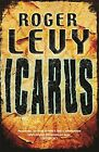 Icarus (Gollancz S.F.), Roger Levy, New Book