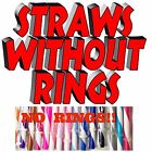 Straws with NO STOPPER RING, Hard, Reusable, BPA Free, Misc. Styles