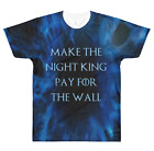 GAME OF THRONES Make the Night King Pay for the Wall Sublimation Unisex T-Shirt