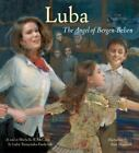 Luba: The Angel of Bergen-Belsen by Michelle Roehm Mccann c2003 VGC Hardcover