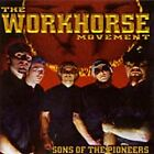 The Workhorse Movement - Sons of the Pioneers (2002)