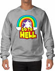 Go To Hell - Unicorn Rainbow Sarcastic Mythical Horse Imaginary SWEATER