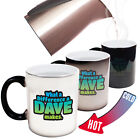 Funny Mugs - What A Difference Dave Makes - birthday gift MAGIC NOVELTY MUG