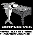 POOL SHARK WARNING POOL PLAYER TABLE BILLIARDS CUE STICK 8 BALL 9 BALL T-SHIRT 7 $16.99 USD