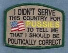 I DIDN'T SERVE THIS COUNTRY....POLITICALLY CORRECT service dog vest patch