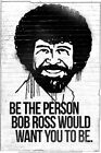 103862 Be the Person Bob Ross Would Want You To Be Decor WALL PRINT POSTER UK