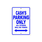 Cash's Parking Only All Others Will Be Towed Name Novelty Metal Aluminum Sign