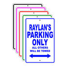 Raylan's Parking Only All Others Will Be Towed Name Novelty Metal Aluminum Sign