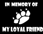 Vinyl Decal In Memory of My Loyal Friend Custom Paw Print Sticker Truck Family