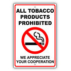 All Tobacco Products Prohibited We Appreciate Your Cooperation Aluminum Sign