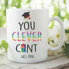 Funny Novelty Coffee Mugs You Clever C*nt Well Done Graduation Gift WSDMUG1169