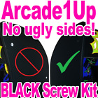 Arcade1Up UPGRADE KIT - No More Ugly Silver Screws! Full BLACK Replacement Set