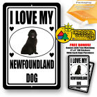 I Love My Newfoundland Dog Man Cave Sign Tin Indoor And Outdoor Metal Novelty
