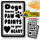 Dogs Leave Paw Prints On Your Heart Man Cave Home Sign Tin Indoor And Outdoor