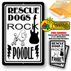 Rescue Dogs Rock Poodle Man Cave Sign Tin Indoor And Outdoor Metal Novelty Gifts