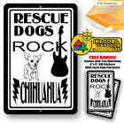 Rescue Dogs Rock Chihuahua Man Cave Sign Tin Indoor And Outdoor Metal Novelty