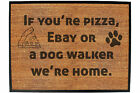 Funny Doormat Novelty Door Mat Birthday Home Office - if youre pizza ebay dog