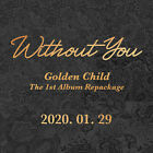 GOLDEN CHILD WITHOUT YOU 1st Repackage Album CD+POSTER+Book+Poster(ON)+Card+Film