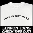 THIS IS NOT HERE phrase Lennon Imagine Tshirt any size!