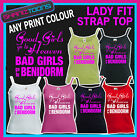 LADIES WOMENS LADY FIT STRAP TOP TSHIRT BAD GIRLS GO TO BENIDORM
