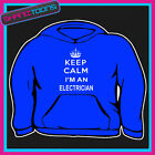 KEEP CALM I'M AN ELECTRICIAN ADULTS MENS LADIES HOODIE HOODY GIFT
