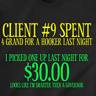 Client #9 Spent 4 Grand For A Hooker Last Night Sex Vintage Retro Funny T-shirt