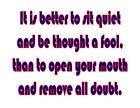 Custom Made T Shirt Better Quiet Thought Fool Open Mouth Remove Doubt Hilarious