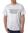 short sleeve T-shirt One liner past present future walked into bar was tense