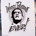 Anti OBAMA WORST PRESIDENT EVER! T-Shirt Tea Party