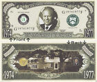 38th President Gerald Ford 1974-77 Novelty Bill Notes 1 5 25 50 100 500 or 1000