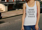 Womens MORE ISSUES THAN VOGUE Round Neck Vest - TUMPLER Fashion -* All Colours *