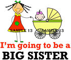 BIG SISTER / I'M GOING TO BE A BIG SISTER IRON ON TRANSFER Ref NW39-13
