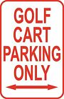 "New Golf Cart Parking Only Custom Sign 12"" x 18"" Aluminum Metal Road Street #41"