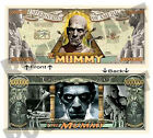 The MUMMY Boris Karloff Dollars Bill Novelty Notes 1 5 25 50 100 500 or 1000