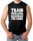 Train Insane Or Remain The Same - Gym Workout Men's SLEEVELESS T-shirt