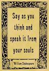 A4 Parchment Poster Quotation Shakespeare - Say As You Think -  or Greeting Card