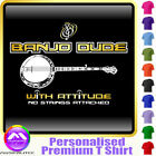 Banjo Dude With Attitude No Strings - Music T Shirt 5yrs - 6XL by MusicaliTee