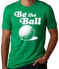 Be The Ball Caddyshack Inspired Funny Golf Movie New Mens Slogan Green T-Shirt