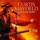 Curtis Mayfield - Love to the People NEW (CD 2004) 24HR POST