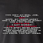 We're gonna specialize in selling worm farms. dog pet store Dumber Funny T-Shirt