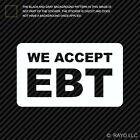 "5"" EBT Accepted Here Sticker Die Cut Decal V2"