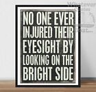 BRIGHT SIDE -  Life Inspiring Motivation Success Art Quote Poster Print + Frame