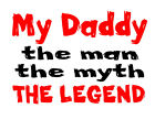 Fathers Day Gift Baby romper one piece tshirt my daddy the man the myth legend