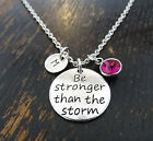 Be Stronger Than the Storm Necklace, Inspirational Necklace, PERSONALIZED