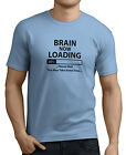 Brain Now Loading Please Wait This May Take Some Time Men's Funny T-Shirts.