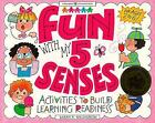 Fun with My 5 Senses: Activities to Build Learning Readiness c1998 VGC Paperback