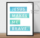 Jesus Makes Me Brave - Christ Quote Bible - Print Poster Christianity + Frame