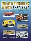 Matchbox Cars plus Toys 1947-2007 Price Guide Collector's Book LAST BOOK PRINTED