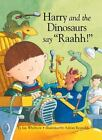 "Harry and the Dinosaurs Say ""Raahh!"" by Ian Whybrow c2004 VGC Hardcover"